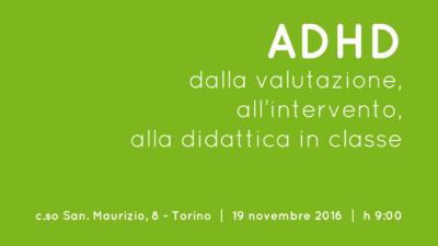 ADHD - dalla valutazione, all'intervento, alla didattica in classe